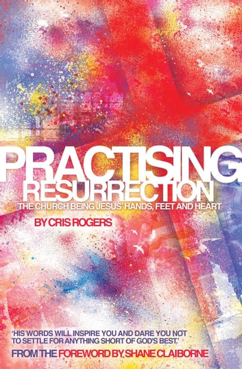 Practising Resurrection ebook by Cris Rogers