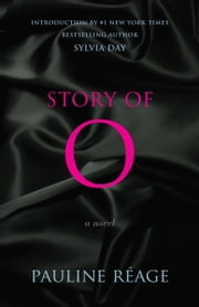 Story of O - A Novel ebook by Pauline Reage,Sabine d'Estree,Sylvia Day,Jean Paulhan