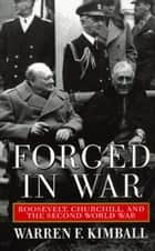 Forged in War ebook by Warren F. Kimball