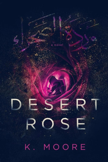 Desert Rose ebook by K. Moore