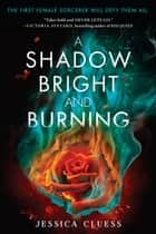 A Shadow Bright and Burning (Kingdom on Fire, Book One) ebook by