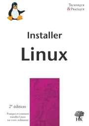 Installer Linux - 2e édition ebook by Emmanuel Cornet, Sébastien Desreux