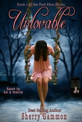 Unlovable - The Port Fare Series, #1 ebook by Sherry Gammon