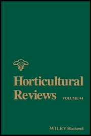 Horticultural Reviews, Volume 44 ebook by Jules Janick