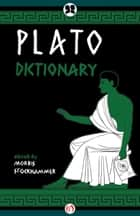 Plato Dictionary ebook by Morris Stockhammer