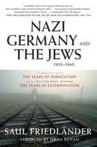 Nazi Germany and the Jews, 1933-1945 - Abridged Edition ebook by Saul Friedlander