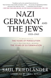 Nazi Germany and the Jews, 1933-1945 ebook by Saul Friedlander