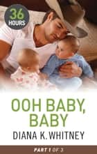 Ooh Baby, Baby Part 1 ebook by Diana Whitney
