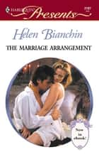 The Marriage Arrangement ebook by Helen Bianchin