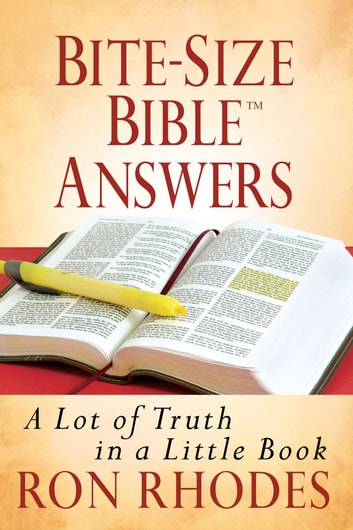 Bite-Size Bible™ Answers - A Lot of Truth in a Little Book ebook by Ron Rhodes