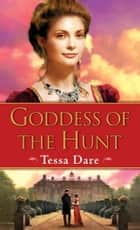 Goddess of the Hunt eBook by Tessa Dare
