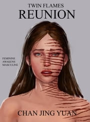 Reunion - Twin Flames ebook by CHAN JING YUAN