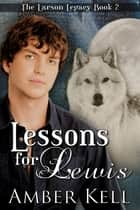 Lessons for Lewis ebook by Amber Kell