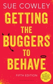 Getting the Buggers to Behave ebook by Sue Cowley