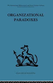 Organizational Paradoxes - Clinical approaches to management ebook by Manfred F. R. Kets de Vries
