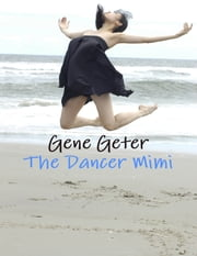 The Dancer Mimi ebook by Gene Geter