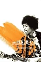 Jimi Hendrix - The True Story of Jimi Hendrix ebook by Sharon Lawrence