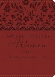 3-Minute Devotions for Women: Daily Devotional (burgundy) ebook by Barbour Publishing, Inc.