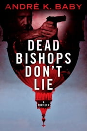 """Dead Bishops Don't Lie"" ebook by André K. Baby"