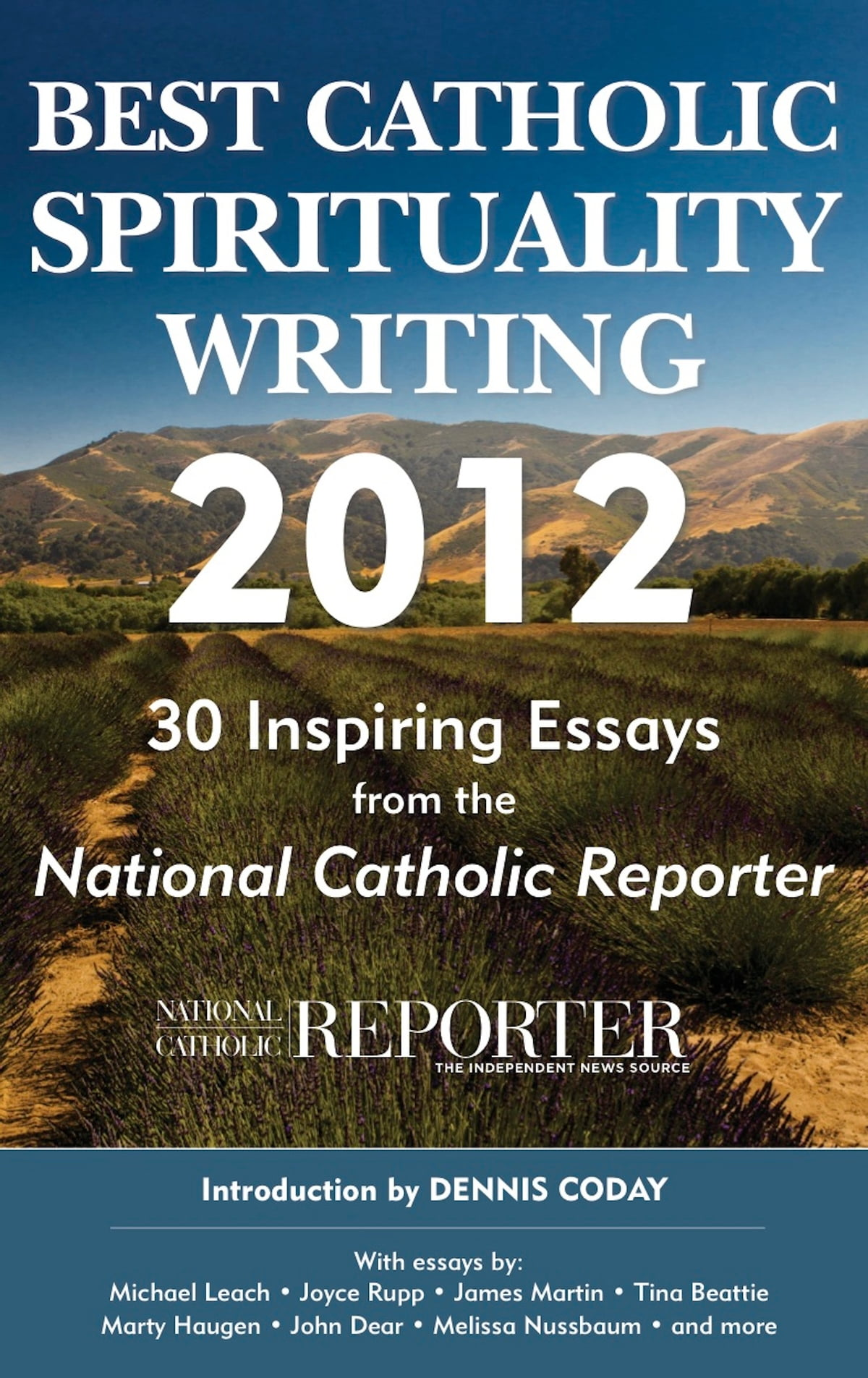 best catholic spirituality writing inspiring essays from  best catholic spirituality writing 2012 30 inspiring essays from the national catholic reporter ebook by the editors of the national catholic reporter