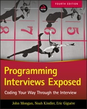 Programming Interviews Exposed - Coding Your Way Through the Interview ebook by John Mongan, Eric Giguere, Noah Suojanen  Kindler