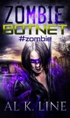 #zombie - Zombie Apocalypse Series ebook by Al K. Line