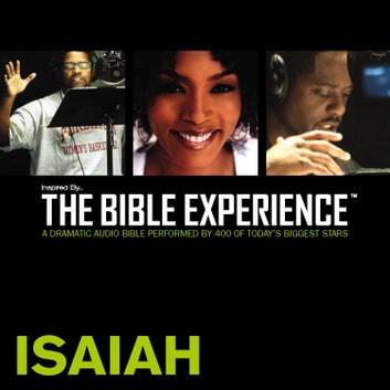 Inspired By … The Bible Experience Audio Bible - Today's New International Version, TNIV: (21) Isaiah audiobook by Zondervan