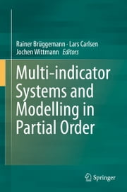 Multi-indicator Systems and Modelling in Partial Order ebook by Rainer Brüggemann,Lars Carlsen,Jochen Wittmann