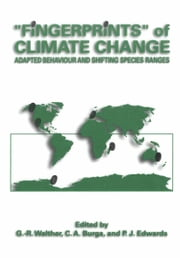 """Fingerprints"" of Climate Change - Adapted Behaviour and Shifting Species Ranges ebook by G.-R. Walther,Conradin A. Burga,Peter Edwards"