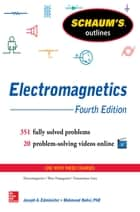 Schaum's Outline of Electromagnetics, 4th Edition ebook by Joseph Edminister, Mahmood Nahvi