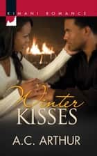 Winter Kisses (Mills & Boon Kimani) ebook by A.C. Arthur