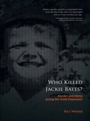 Who Killed Jackie Bates? ebook by Bill Waiser