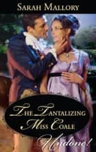 The Tantalizing Miss Coale ebook by Sarah Mallory