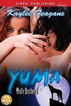 Yuma ebook by Kaylee Feagans
