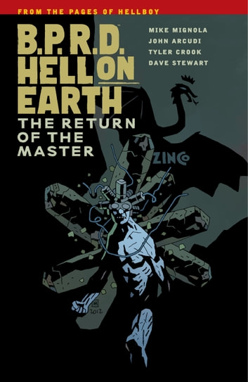 B.P.R.D. Hell on Earth Volume 6: The Return of the Master ebook by Mike Mignola