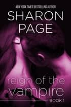 Reign of the Vampire - Reign of the Vampire, #1 ebook by Sharon Page