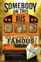 Somebody on This Bus Is Going to Be Famous ebook by J.B. Cheaney