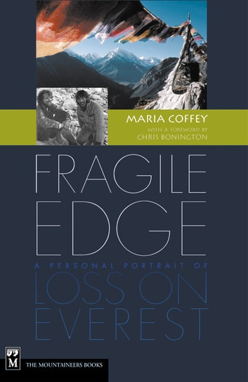 Fragile Edge - A Personal Portrait of Loss on Everest ebook by Maria Coffey