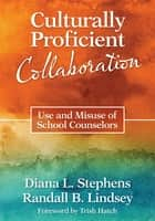 Culturally Proficient Collaboration ebook by Diana L. (Lynn) Stephens,Randall B. Lindsey