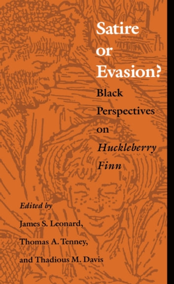 Satire or Evasion? - Black Perspectives on Huckleberry Finn ebook by John H. Wallace