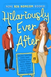 Hilariously Ever After - Nine big romcom books 電子書籍 by Helena Hunting, Penny Reid, Jana Aston,...