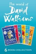 The World of David Walliams: 6 Book Collection (The Boy in the Dress, Mr Stink, Billionaire Boy, Gangsta Granny, Ratburger, Demon Dentist) PLUS Exclusive Extras ebook by David Walliams