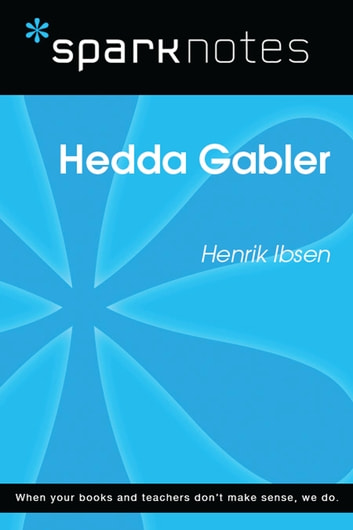 Hedda Gabler (SparkNotes Literature Guide) ebook by SparkNotes