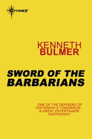 Sword of the Barbarians ebook by Kenneth Bulmer