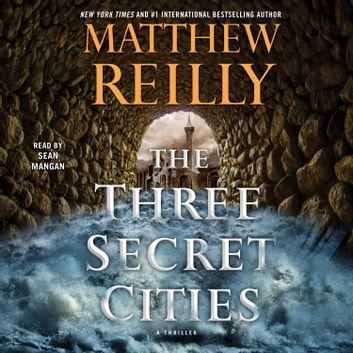 The Three Secret Cities audiobook by Matthew Reilly