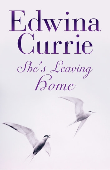 She's Leaving Home ebook by Edwina Currie