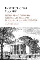 Institutional Slavery ebook by Jennifer Oast