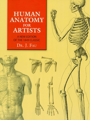 Human Anatomy for Artists - A New Edition of the 1849 Classic with CD-ROM ebook by J. Fau
