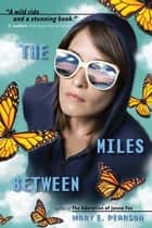 The Miles Between ebook by Mary E. Pearson