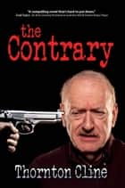 The Contrary ebook by Thornton Cline
